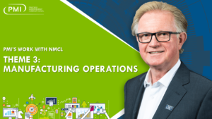 PMI's Work with NMCL – Theme 3: Manufacturing Operations